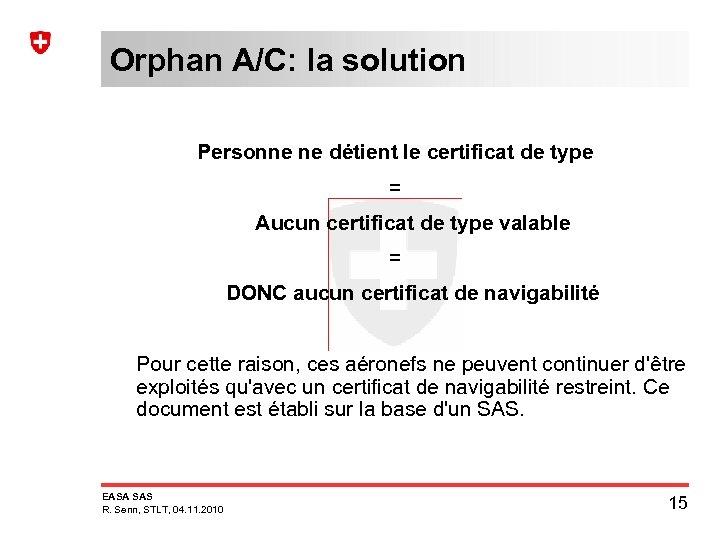Orphan A/C: la solution Personne ne détient le certificat de type = Aucun certificat