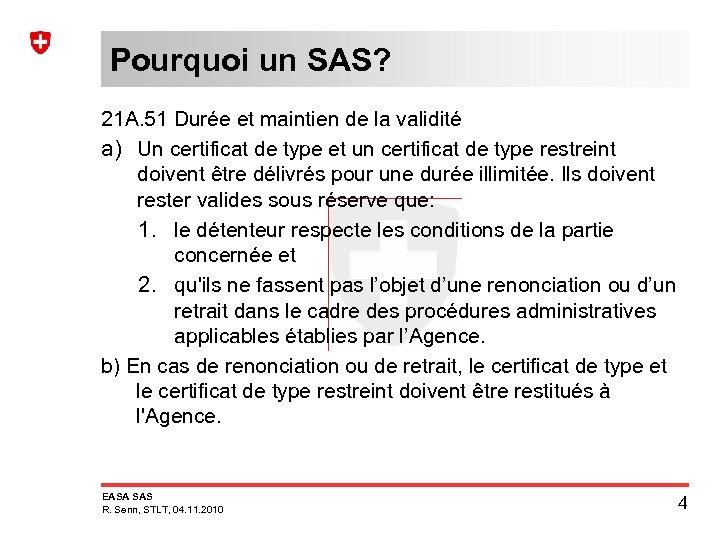 Pourquoi un SAS? 21 A. 51 Durée et maintien de la validité a) Un