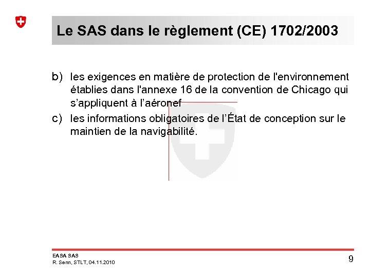 Le SAS dans le règlement (CE) 1702/2003 b) les exigences en matière de protection