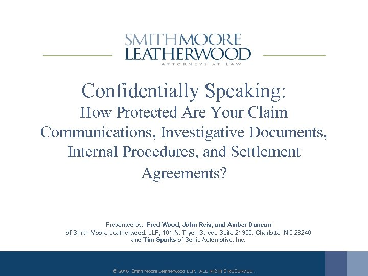 Confidentially Speaking: How Protected Are Your Claim Communications, Investigative Documents, Internal Procedures, and Settlement