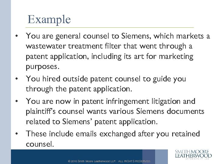 Example • You are general counsel to Siemens, which markets a wastewater treatment filter