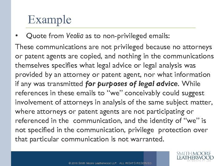 Example • Quote from Veolia as to non-privileged emails: These communications are not privileged
