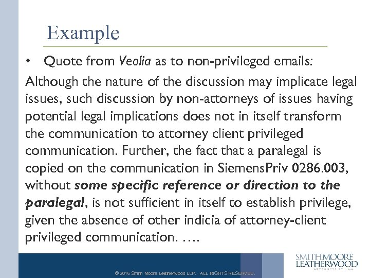 Example • Quote from Veolia as to non-privileged emails: Although the nature of the