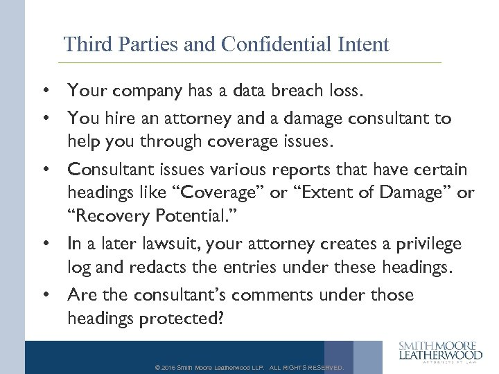 Third Parties and Confidential Intent • Your company has a data breach loss. •