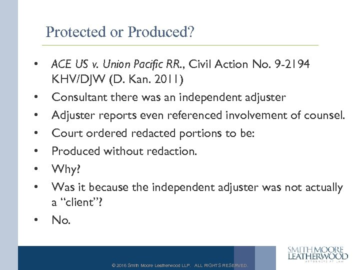 Protected or Produced? • • ACE US v. Union Pacific RR. , Civil Action
