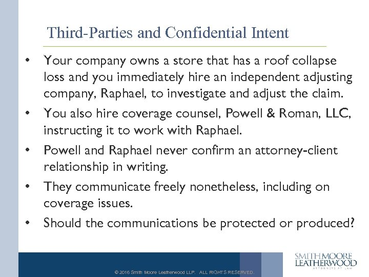 Third-Parties and Confidential Intent • Your company owns a store that has a roof