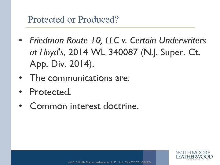 Protected or Produced? • Friedman Route 10, LLC v. Certain Underwriters at Lloyd's, 2014