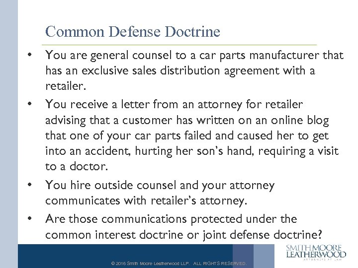 Common Defense Doctrine • • You are general counsel to a car parts manufacturer
