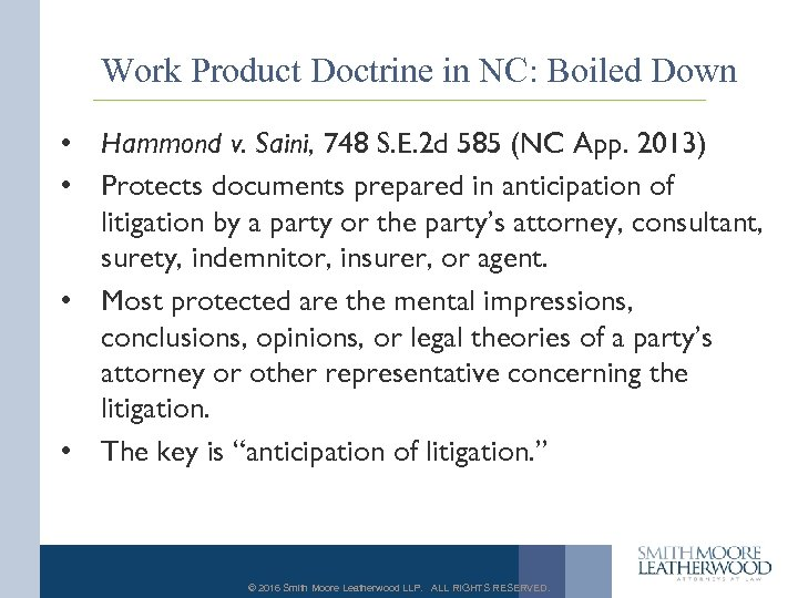 Work Product Doctrine in NC: Boiled Down • Hammond v. Saini, 748 S. E.