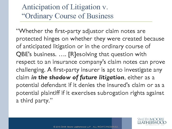 """Anticipation of Litigation v. """"Ordinary Course of Business """"Whether the first-party adjustor claim notes"""