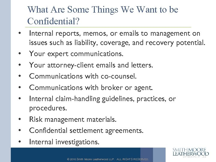 What Are Some Things We Want to be Confidential? • • • Internal reports,