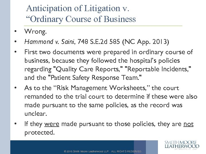 "Anticipation of Litigation v. ""Ordinary Course of Business • • • Wrong. Hammond v."