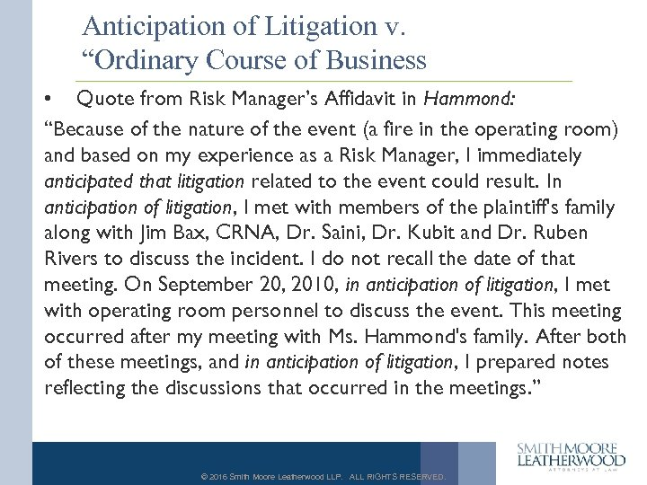 "Anticipation of Litigation v. ""Ordinary Course of Business • Quote from Risk Manager's Affidavit"
