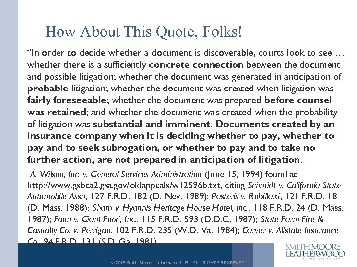 "How About This Quote, Folks! ""In order to decide whether a document is discoverable,"