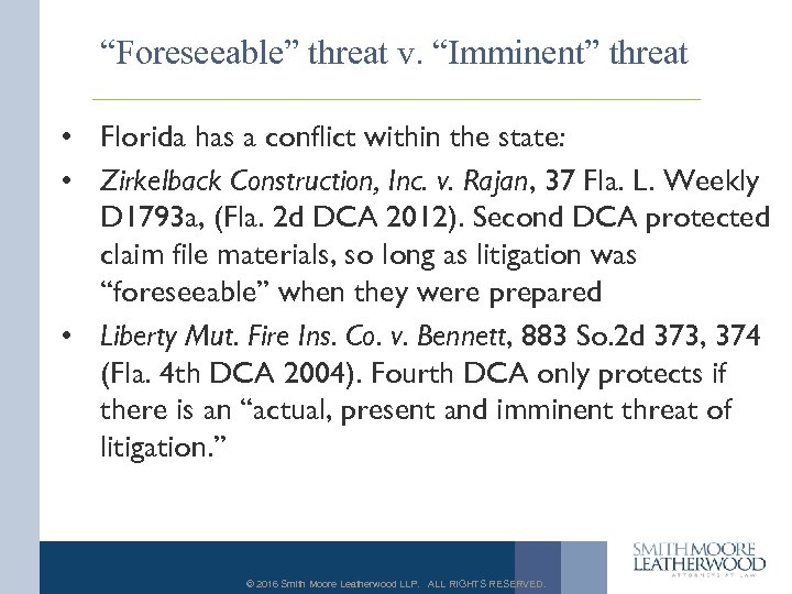 """Foreseeable"" threat v. ""Imminent"" threat • Florida has a conflict within the state: •"