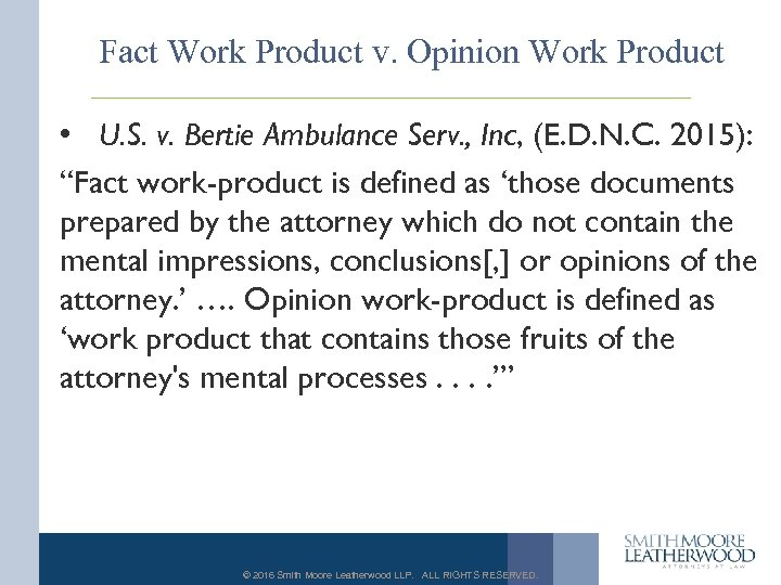 Fact Work Product v. Opinion Work Product • U. S. v. Bertie Ambulance Serv.