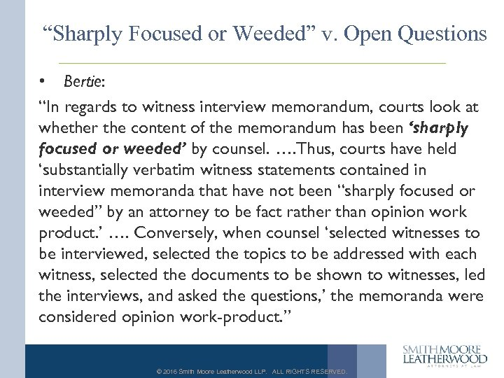 """Sharply Focused or Weeded"" v. Open Questions • Bertie: ""In regards to witness interview"