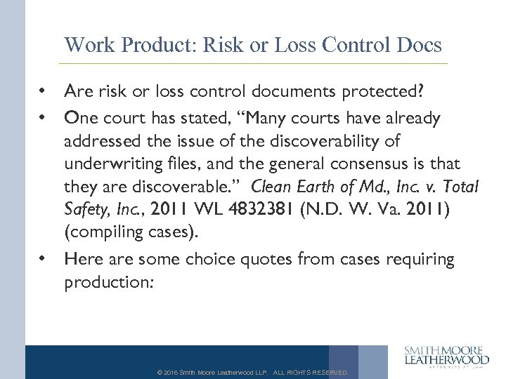 Work Product: Risk or Loss Control Docs • Are risk or loss control documents