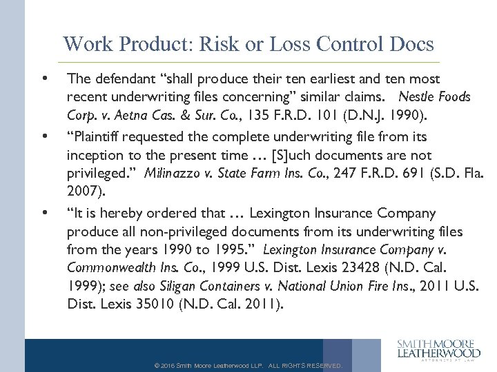 "Work Product: Risk or Loss Control Docs • • • The defendant ""shall produce"