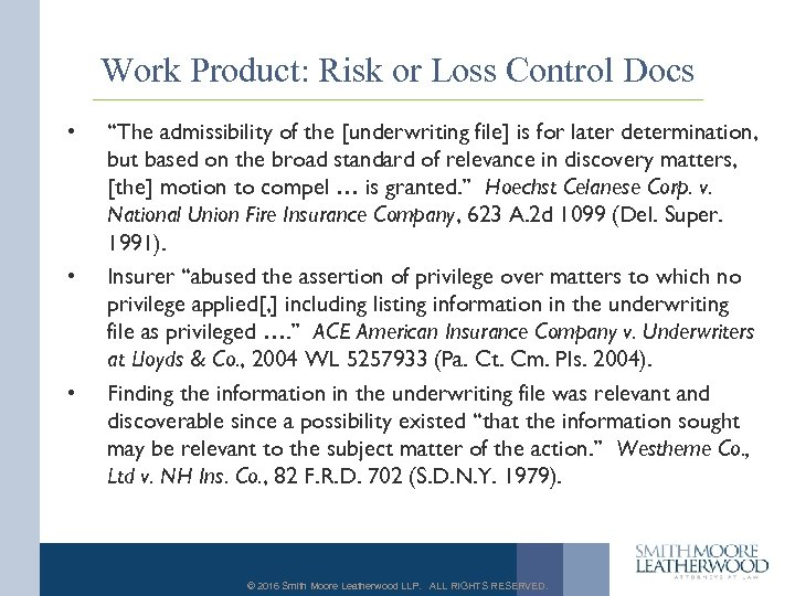 "Work Product: Risk or Loss Control Docs • • • ""The admissibility of the"