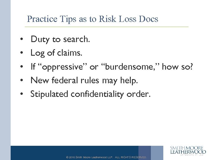 Practice Tips as to Risk Loss Docs • • • Duty to search. Log