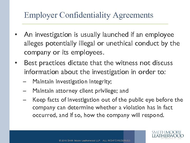 Employer Confidentiality Agreements • An investigation is usually launched if an employee alleges potentially