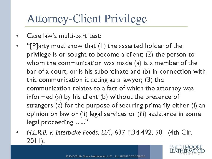 "Attorney-Client Privilege • • • Case law's multi-part test: ""[P]arty must show that (1)"