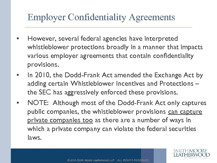 Employer Confidentiality Agreements • • • However, several federal agencies have interpreted whistleblower protections