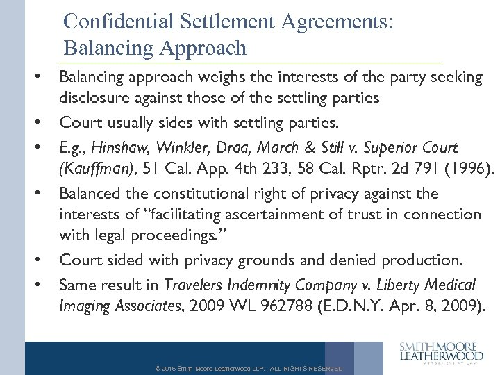 Confidential Settlement Agreements: Balancing Approach • • • Balancing approach weighs the interests of