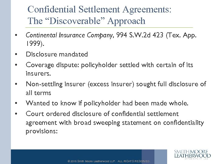 "Confidential Settlement Agreements: The ""Discoverable"" Approach • • • Continental Insurance Company, 994 S."