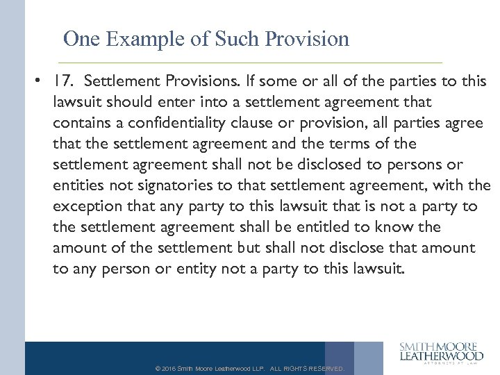 One Example of Such Provision • 17. Settlement Provisions. If some or all of