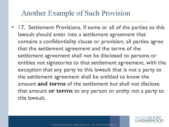 Another Example of Such Provision • 17. Settlement Provisions. If some or all of