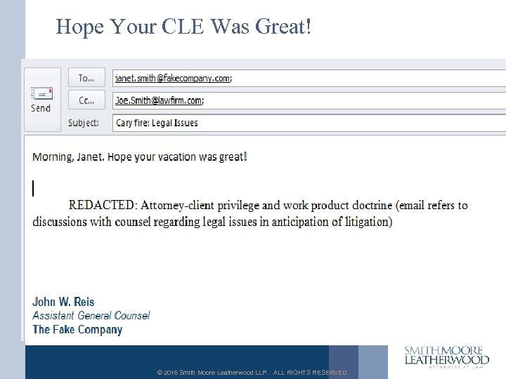 Hope Your CLE Was Great! © 2016 Smith Moore Leatherwood LLP. ALL RIGHTS RESERVED.