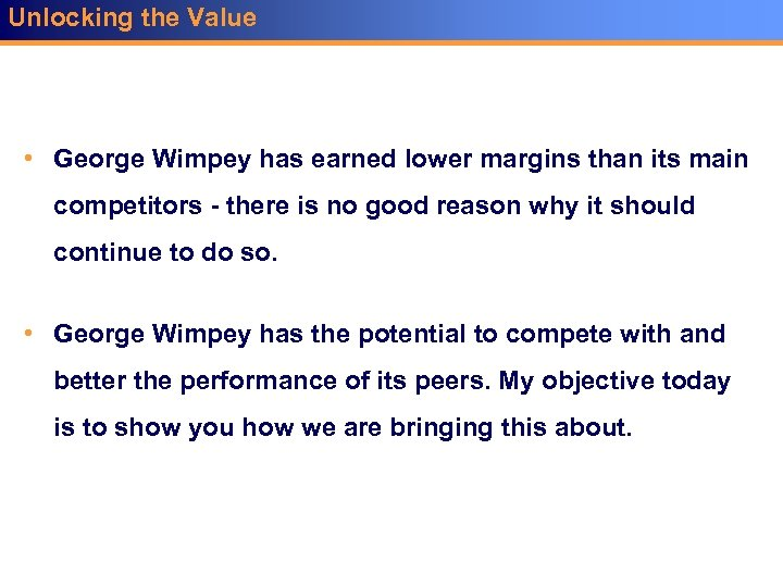 Unlocking the Value • George Wimpey has earned lower margins than its main competitors