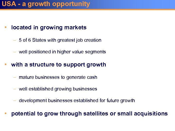 USA - a growth opportunity • located in growing markets – 5 of 6