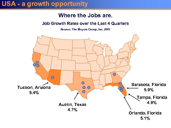 USA - a growth opportunity Where the Jobs are. Job Growth Rates over the