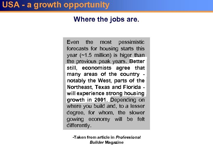 USA - a growth opportunity Where the jobs are. Even the most pessimistic forecasts