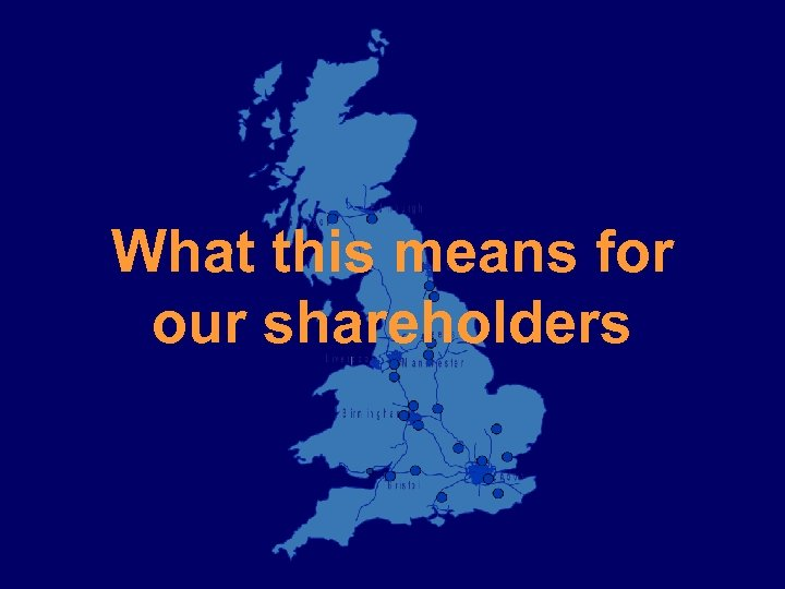 What this means for our shareholders