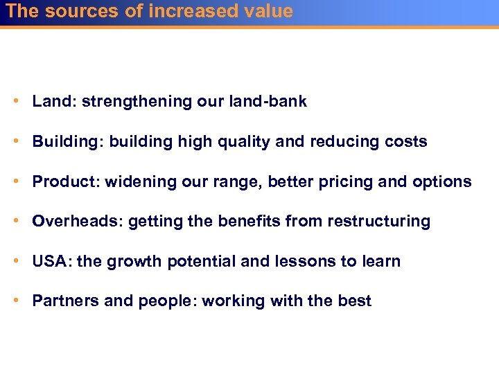 The sources of increased value • Land: strengthening our land-bank • Building: building high