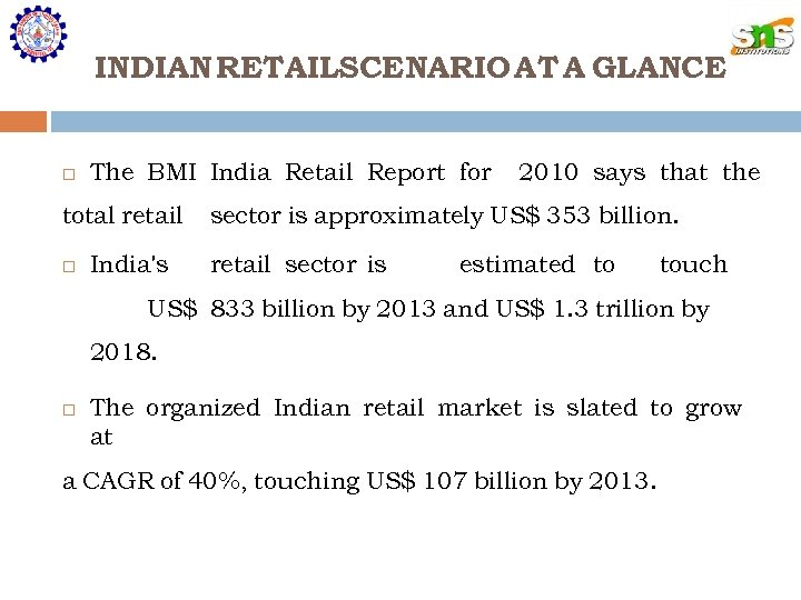 INDIAN RETAILSCENARIO AT A GLANCE The BMI India Retail Report for total retail India's
