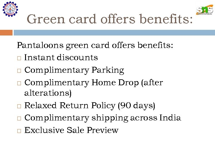 Green card offers benefits: Pantaloons green card offers benefits: Instant discounts Complimentary Parking Complimentary
