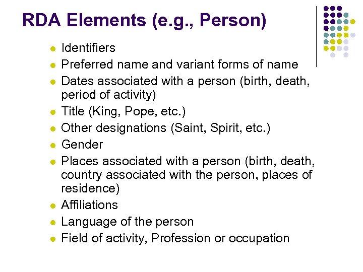 RDA Elements (e. g. , Person) l l l l l Identifiers Preferred name