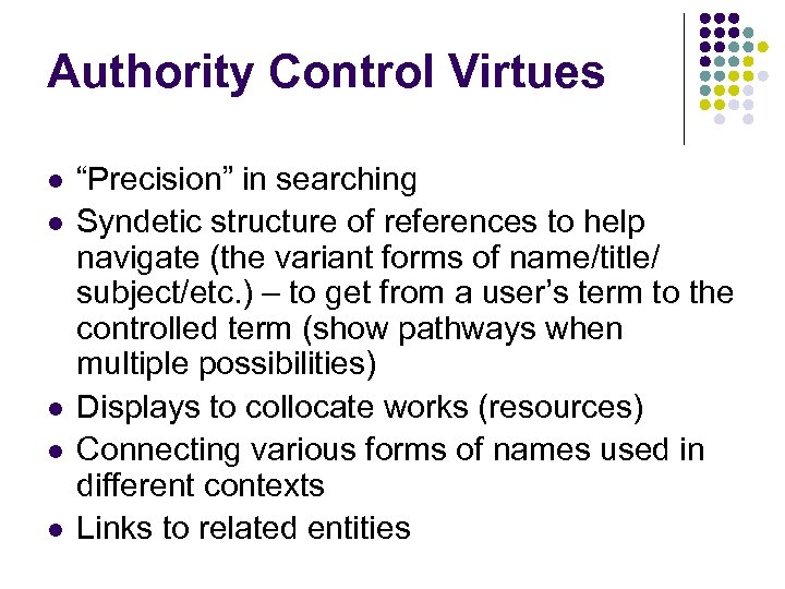 """Authority Control Virtues l l l """"Precision"""" in searching Syndetic structure of references to"""