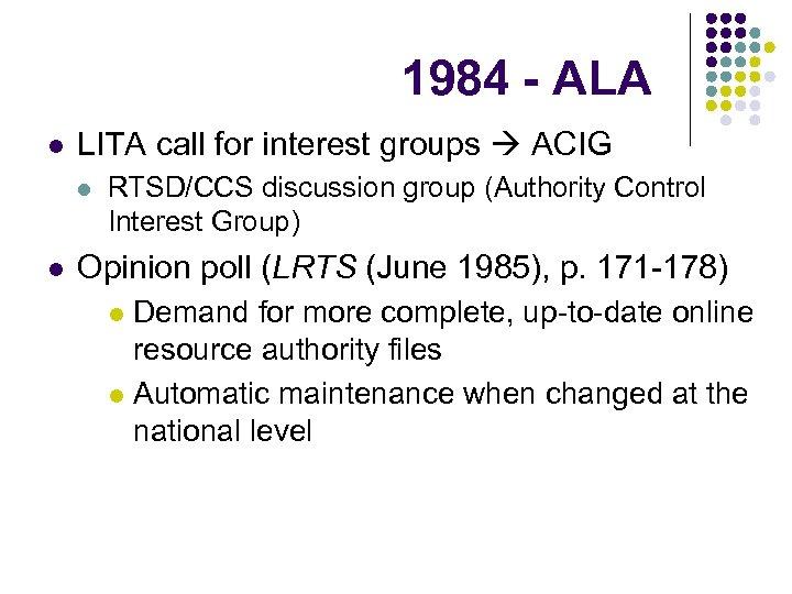 1984 - ALA l LITA call for interest groups ACIG l l RTSD/CCS discussion