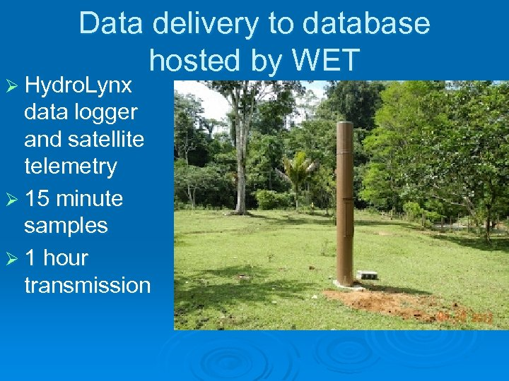 Data delivery to database hosted by WET Ø Hydro. Lynx data logger and satellite