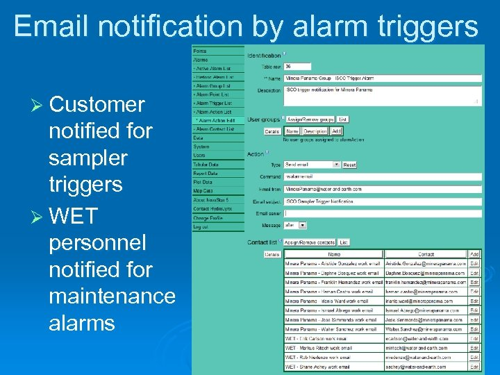 Email notification by alarm triggers Ø Customer notified for sampler triggers Ø WET personnel