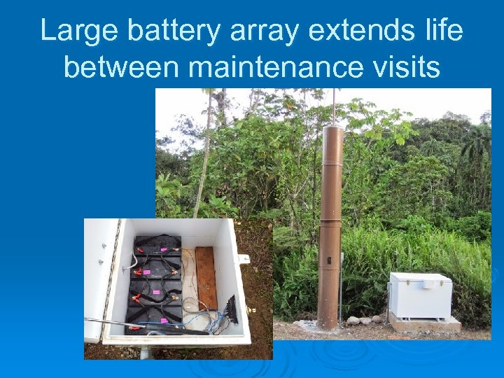 Large battery array extends life between maintenance visits