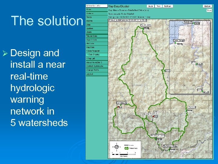 The solution Ø Design and install a near real-time hydrologic warning network in 5