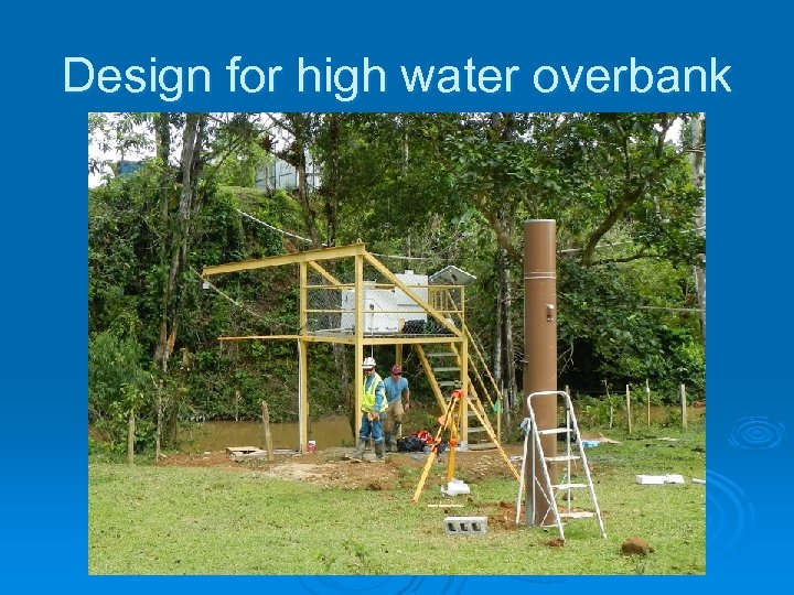 Design for high water overbank