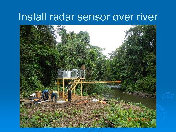Install radar sensor over river